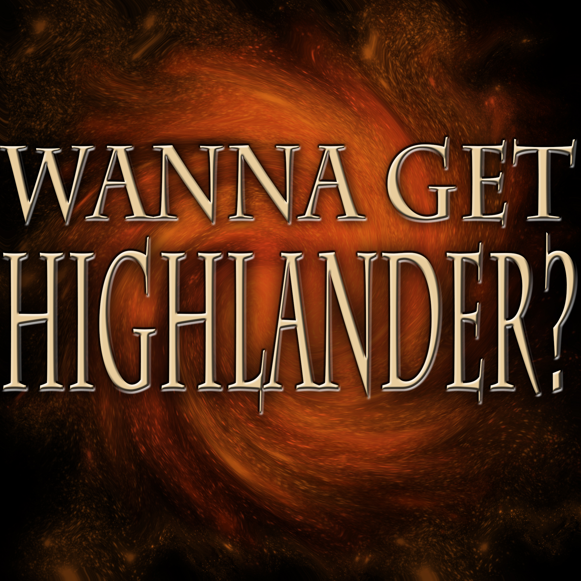 Wanna Get Highlander